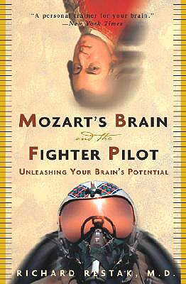 Mozart's Brain and the Fighter Pilot By Restak, Richard M.